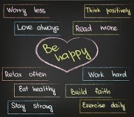 Be happy. Put the power of positive thinking to work