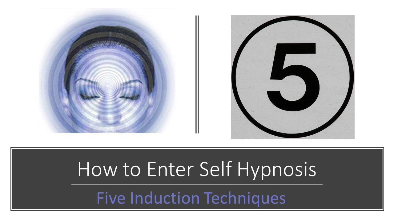 Self Hypnosis Instruction: 5 induction or entry techniques for self