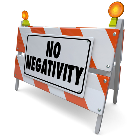 Stay positive: ZERO tolerance policy for negativity